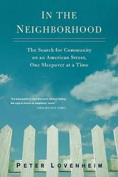 In the Neighborhood: The Search for Community on an American Street, One Sleepover at a Time (ISBN: 9780399536472)