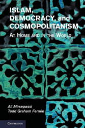 Islam, Democracy, and Cosmopolitanism - At Home and in the World (ISBN: 9781107053977)