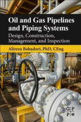 Oil and Gas Pipelines and Piping Systems - Design, Construction, Management, and Inspection (ISBN: 9780128037775)