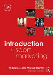 Introduction to Sport Marketing - Second Edition (ISBN: 9781138022966)