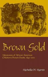 Brown Gold - Martin, Michelle H. (ISBN: 9780415938570)