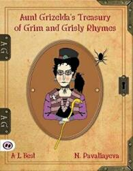 Aunt Grizelda's Treasury of Grim and Grisly Rhyme (ISBN: 9781907432286)