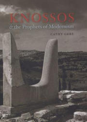 Knossos and the Prophets of Modernism (ISBN: 9780226289533)