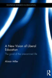 New Vision of Liberal Education - Alistair Miller (ISBN: 9781138923591)