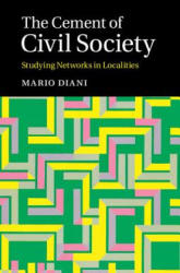 Cement of Civil Society - Studying Networks in Localities (ISBN: 9781107100008)