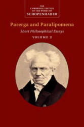Schopenhauer: Parerga and Paralipomena: Volume 2: Short Philosophical Essays - Short Philosophical Essays (ISBN: 9780521871853)