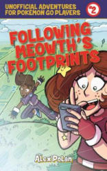 Following Meowth? s Footprints: Unofficial Adventures for Pokemon Go Players, Book Two (ISBN: 9781510721586)