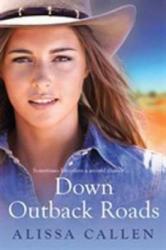 Down Outback Roads - Alissa Callen (ISBN: 9780857986306)