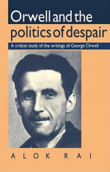 Orwell and the Politics of Despair (ISBN: 9780521397476)
