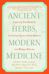 Ancient Herbs, Modern Medicine: Improving Your Health by Combining Chinese Herbal Medicine and Western Medicine (ISBN: 9780553381184)