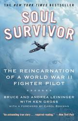Soul Survivor: The Reincarnation of a World War II Fighter Pilot (ISBN: 9780446509343)