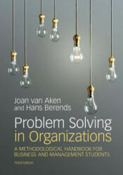 Problem Solving in Organizations: A Methodological Handbook for Business and Management Students (ISBN: 9781108402774)