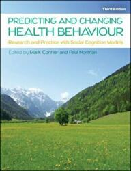 Predicting and Changing Health Behaviour: Research and Practice with Social Cognition Models (ISBN: 9780335263783)