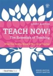 Teach Now! The Essentials of Teaching - What You Need to Know to be a Great Teacher (ISBN: 9780415714914)