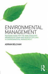 Environmental Management: - Revision Guide for the IEMA Associate Membership Exam and NEBOSH Diploma in Environmental Management (ISBN: 9781138775343)