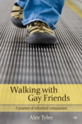 Walking with Gay Friends - Alex Tylee (2007)