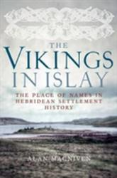 Vikings in Islay - Alan Macniven (ISBN: 9781906566623)
