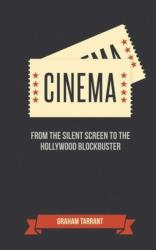 Cinema - From the Silent Screen to the Hollywood Blockbuster (ISBN: 9781849537209)