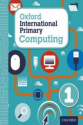 Oxford International Primary Computing: Student Book 1 (ISBN: 9780198309970)