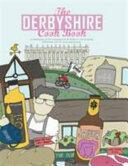 Derbyshire Cook Book (ISBN: 9780992898175)