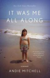 It Was Me All Along (ISBN: 9780770433253)