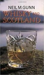 Whisky and Scotland (ISBN: 9780285634336)