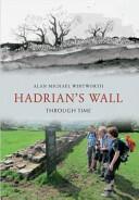 Hadrian's Wall Through Time (ISBN: 9781445608945)