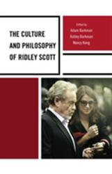 Culture and Philosophy of Ridley Scott (ISBN: 9781498511773)