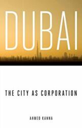 Dubai, the City as Corporation (ISBN: 9780816656318)