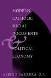 Modern Catholic Social Documents and Political Economy - Albino Barrera (ISBN: 9780878408566)
