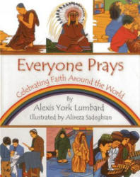 Everyone Prays - Celebrating Faith Around the World (ISBN: 9781937786199)