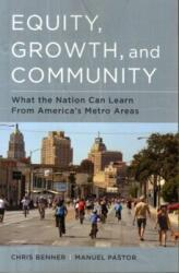 Equity, Growth, and Community - What the Nation Can Learn from America's Metro Areas (ISBN: 9780520284418)