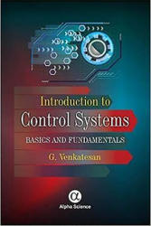 Introduction to Control Systems - Basics and Fundamentals (ISBN: 9781842659489)
