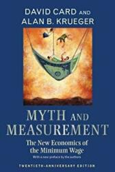 Myth and Measurement - The New Economics of the Minimum Wage (ISBN: 9780691169125)