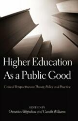 Higher Education as a Public Good - Critical Perspectives on Theory, Policy and Practice (ISBN: 9781433121654)