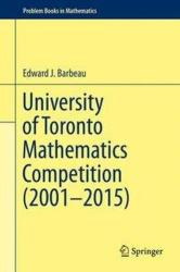 University of Toronto Mathematics Competition (ISBN: 9783319281049)