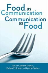 Food as Communication Communication as Food (ISBN: 9781433109621)