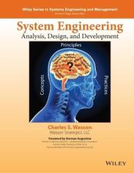 System Engineering Analysis, Design, and Development - Concepts, Principles, and Practices (ISBN: 9781118442265)
