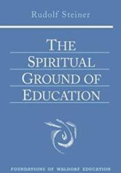Spiritual Ground of Education - Rudolf Steiner (ISBN: 9780880105132)