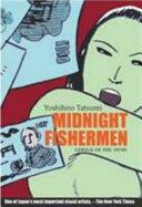 Midnight Fishermen - Gekiga of the 1970's (ISBN: 9789814189385)