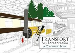 Transport: Air, Land and Sea a Colouring Book (ISBN: 9781445661322)