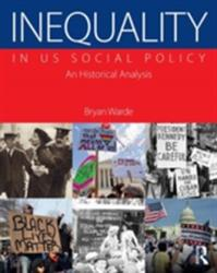 Inequality in Us Social Policy - An Historical Analysis (ISBN: 9781138847590)