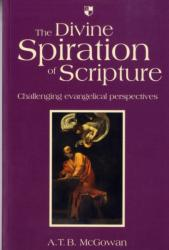 Divine Spiration of Scripture - Challenging Evangelical Perspectives (2007)