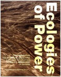 Ecologies of Power - Countermapping the Logistical Landscapes and Military Geographies of the U. S. Department of Defense (ISBN: 9780262529396)