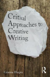 Critical Practices in Creative Writing - Creative Exposition (ISBN: 9781138931558)