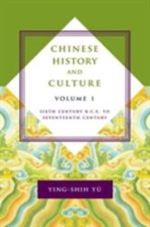 Chinese History and Culture - Sixth Century B. C. E. to Seventeenth Century (ISBN: 9780231178587)