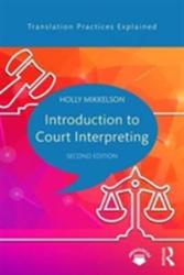 Introduction to Court Interpreting - Holly Mikkelson (ISBN: 9781138916517)