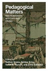 Pedagogical Matters - New Materialisms and Curriculum Studies (ISBN: 9781433131325)