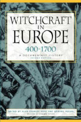 Witchcraft in Europe, 400-1700 - A Documentary History (ISBN: 9780812217513)