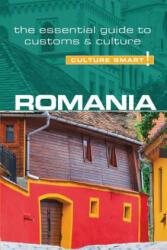 Romania - Culture Smart! The Essential Guide to Customs & Culture (ISBN: 9781857338621)